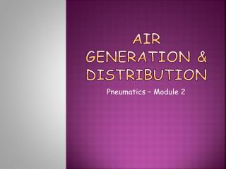 Air generation & distribution