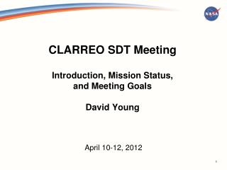 CLARREO SDT Meeting Introduction, Mission Status,  and Meeting Goals David Young