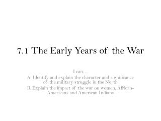 7.1 The Early Years of the War