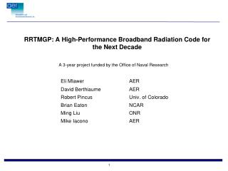RRTMGP : A High-Performance Broadband Radiation Code for the Next  Decade