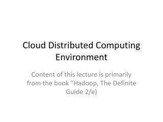 Cloud Distributed Computing Environment