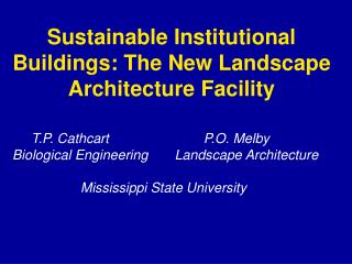 Sustainable Institutional Buildings: The New Landscape Architecture Facility