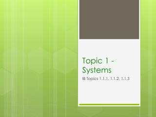 Topic 1 - Systems