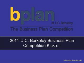 2011 U.C. Berkeley Business Plan Competition Kick-off