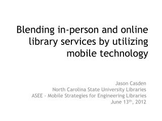 Blending in-person and online library services by utilizing mobile technology