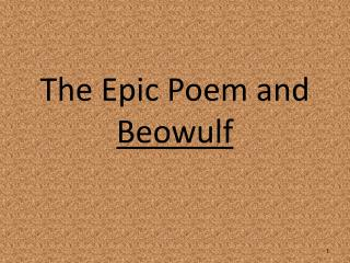 The Epic Poem and  Beowulf
