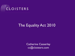 EQUALITY ACT 2010: So what s new