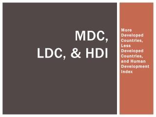 MDC, LDC, & HDI
