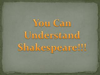You Can Understand  Shakespeare!!!