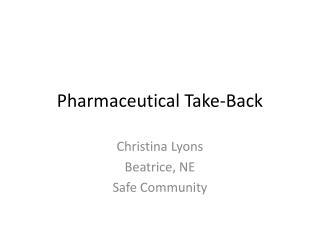 Pharmaceutical Take-Back