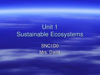 Unit 1 Sustainable Ecosystems