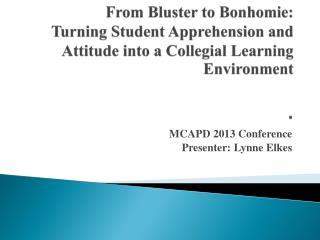 MCAPD 2013 Conference Presenter: Lynne Elkes