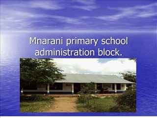 Mnarani primary school administration block.
