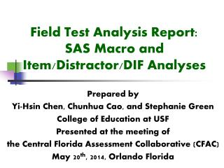 Field Test Analysis Report: SAS Macro and  Item/Distractor/DIF Analyses