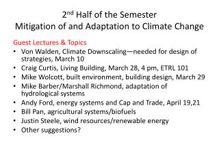 2 nd  Half of the Semester Mitigation of and Adaptation to Climate Change