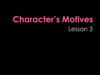 Character's Motives