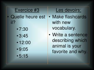 Les devoirs: Make flashcards with new vocabulary.