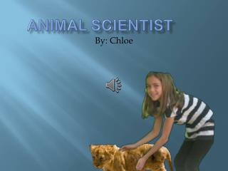 Animal Scientist