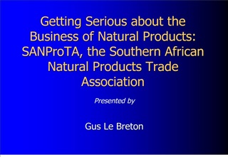 Getting Serious about the Business of Natural Products: SANProTA, the Southern African Natural Products Trade Associatio