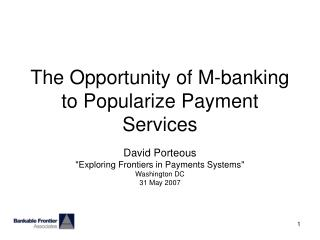 The Opportunity of M-banking to Popularize Payment Services