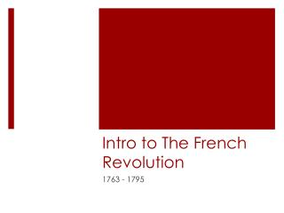 Intro to The French  Revolution