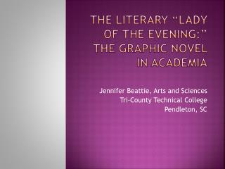 """The Literary """"Lady of the Evening:"""" The Graphic Novel in Academia"""