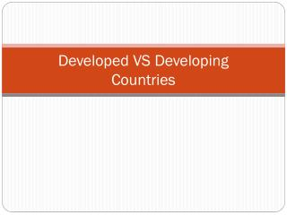 Developed VS Developing  Countries
