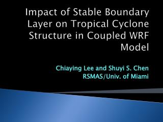 Impact of Stable Boundary Layer on Tropical Cyclone Structure in Coupled WRF Model