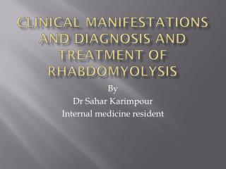 Clinical manifestations and diagnosis  and treatment of  rhabdomyolysis