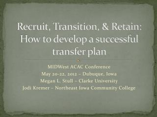 Recruit, Transition, & Retain:  How to develop a successful transfer plan
