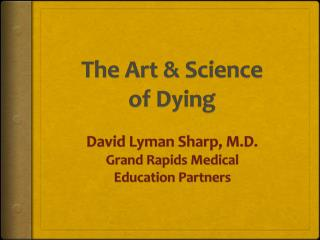 The Art & Science  of Dying