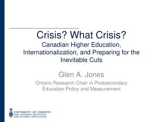 Glen A. Jones Ontario Research Chair in Postsecondary Education Policy and Measurement