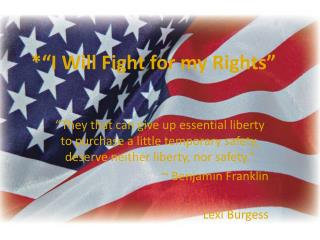 """*""""I Will Fight for my Rights"""""""