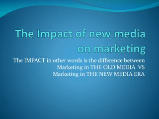 The Impact of new media on marketing