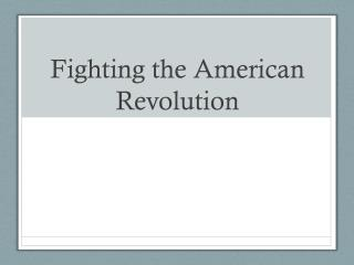 Fighting the American Revolution