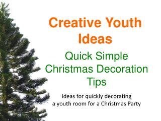 Quick Simple Christmas Decoration Tips