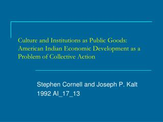 Stephen  Cornell and Joseph P.  Kalt 1992 AI_17_13