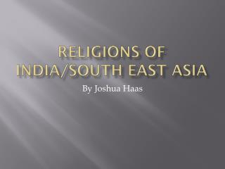 Religions of India/South East Asia