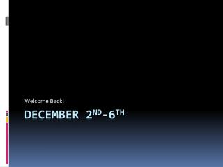 December 2 nd -6 th
