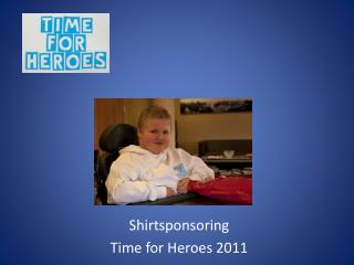 Shirtsponsoring Time for Heroes 2011