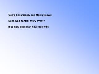 God s Sovereignty and Man s freewill   Does God control every event   If so how does man have free will