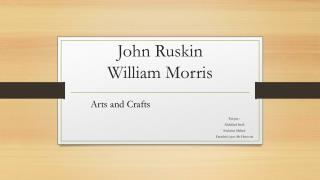 John Ruskin William  Morris