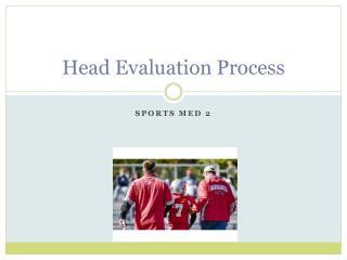 Head Evaluation Process