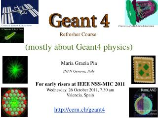 (mostly about Geant4 physics)