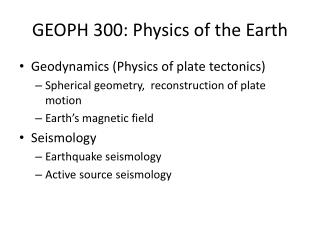 GEOPH 300: Physics of the Earth