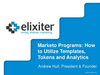 Marketo Programs: How to Utilize Templates, Tokens and  Analytics