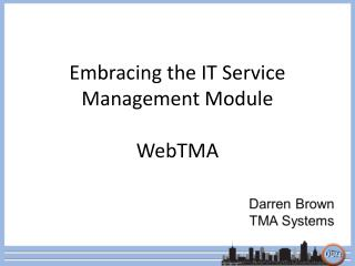 Embracing the IT Service Management Module WebTMA