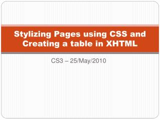 Stylizing Pages using CSS and Creating a table in XHTML