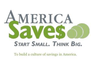 Week To build a culture of savings in  America.