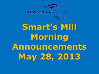 Smart's Mill Morning Announcements May 28, 2013